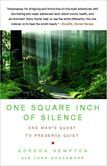 One Square Inch of Silence: One Mans Quest to Preserve Quiet