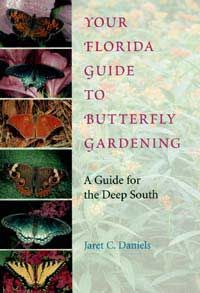 Your Florida Guide to Butterfly Gardening: University Press of Florida