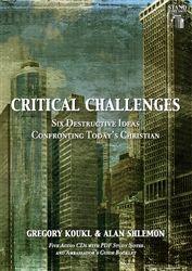 Critical Challenges: Six Destructive Ideas Confronting Today's Christians by Gregory Koukl & Alan Shlemon // Sale Price: $18.95