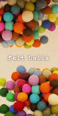 Felt Balls (good to make out of wool, or the under coat of your Australian Shepherd.)