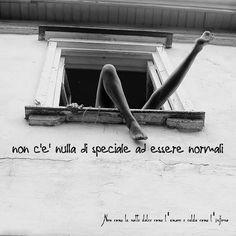 Nero come la notte dolce come l'amore caldo come l'inferno: non c'è nulla di speciale ad essere normali (cit.)...