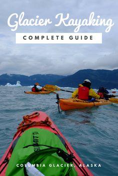 Columbia Glacier Kayaking details tips and complete guide - Alaska