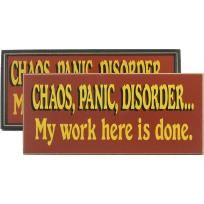 Chaos, Panic, Disorder...My Work Here Is Done  Handcrafted Sign - Made in the USA - FREE SHIPPING