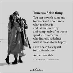 Time is a fickle thing.You can be with someone for years