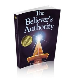 The Believer's Authority by Kenneth E Hagin