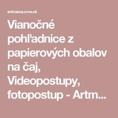 Vianočné pohľadnice z papierových obalov na čaj, Videopostupy, fotopostup - Artmama.sk