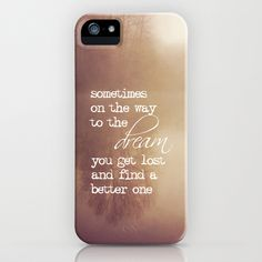 sometimes on the way to the dream iPhone Case by Sylvia Cook Photography - $35.00  #iphonecase #samsungS4 #samsungcase #phonecase