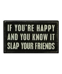 'Slap Your Friends' Wall Sign