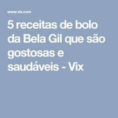 5 receitas de bolo da Bela Gil que são gostosas e saudáveis - Vix