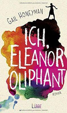 Ich, Eleanor Oliphant: Roman von Gail Honeyman https://www.amazon.de/dp/3431039782/ref=cm_sw_r_pi_dp_x_VtSgzb4S40WC9