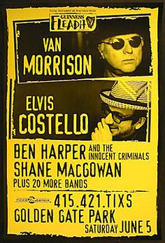 Van Morrison  Elvis Costello  Ben Harper and the Innocent Criminals  Shane MacGowan  This is the actual street poster that was pasted to walls around San Francisco. These scarce advertising posters were never intended for sale.    Golden Gate Park  6/5/1999  24.5 x 36.5 inches      $60.00