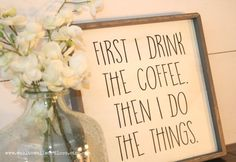 First I drink the coffee, then I do the things | wood coffee sign | coffee bar | custom | rustic wooden sign | kitchen art | coffee sign