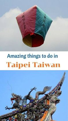 Fun and Unique Things to do in #Taipei #Taiwan|Lighting a Paper Lantern in Taipei|Taiwan Hot Springs|Visiting Taiwan's #Geopark|Temples|Sampling Taiwan's Best Dishes