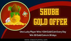ONE LUCKY PLAYER WINS 1 GM GOLD COIN EVERYDAY  Play and Win 30 Real Gold coins of 24 Karat each EVERYDAY. The winner will be announced daily on our website, Blog and Facebook page. https://www.classicrummy.com/online-rummy-promotions?link_name=CR-12