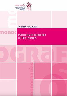 Estudios de derecho de sucesiones / Mª Teresa Duplá Marín.   Tirant lo Blanch, 2019