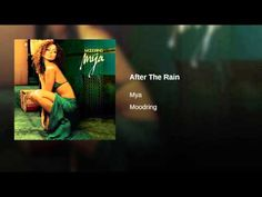 """After The Rain"" - Mya"