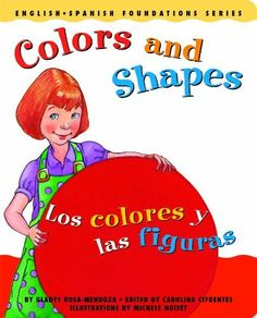 Colors and Shapes / Los colores y las figuras (English and Spanish Foundations Series) (Bilingual) (Dual Language) (Pre-K and Kindergarten) by Gladys Rosa-Mendoza