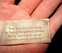 """""""True love does not come by finding the perfect person, but by learning to see an imperfect person perfectly."""""""