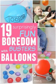 These games with balloons is a quick boredom buster for kids
