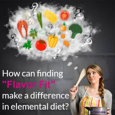 """When you or a loved one is on a severely restricted diet due to food allergies or related conditions, limited options of the diet can make finding favorite flavor a bit difficult. Learn how finding the right """"Flavor Fit"""" can make a difference in elemental diet"""