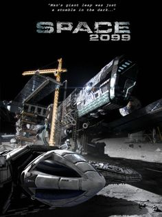"""Space 2099″: A Remake Of The 70′s British Sci-Fi Series 'Space 1999′"