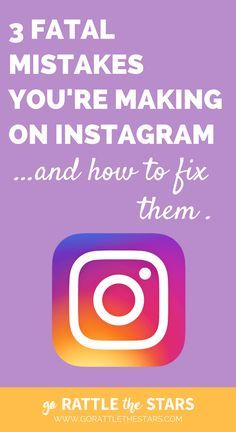 3 Fatal Mistakes You're Making on Instagram, and how to fix them   Don't let these common mistakes hold you back from success on social media   Instagram marketing   Instagram for business