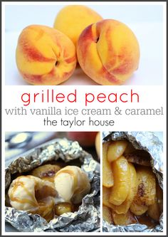 Grilled Peach Dessert - the perfect tin foil desert!