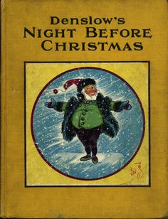 Night Before Christmas, illustrated by W.W. Denslow. G.W. Dillingham Co. 1902