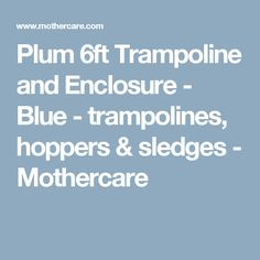 Plum 6ft Trampoline and Enclosure - Blue - trampolines, hoppers & sledges - Mothercare
