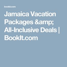 Jamaica Vacation Packages & All-Inclusive Deals   BookIt.com