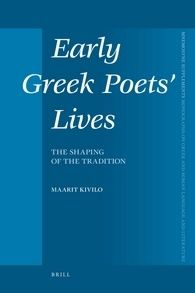 Early Greek poets' lives : the shaping of the tradition / by Maarit Kivilo - Leiden ; Boston : Brill, 2010