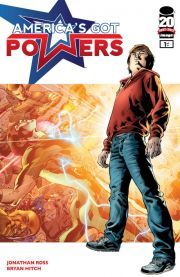 America's Got Powers #1 (of 6)  Welcome to AMERICA'S GOT POWERS! It's the biggest TV show on Earth, where the chance to win fame, fortune and get laid are dangled in front of a generation of super-powered teens. All they have to do is WIN. Who is the fastest, the strongest or the greatest? Who survives? Young Tommy Watt's dreams of being the greatest hero of them all might just be shattered when the greatest show on the planet begins to reveal it's dark heart.