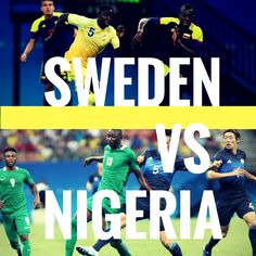 Sweden vs Nigeria  #olympics #rio2016 Olympic Football, Rio 2016, Sweden, Olympics, Movies, Films, Movie Quotes, Movie