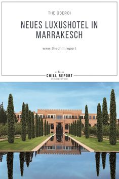 The Oberoi Marrakesch - neues Luxushotel eröffnet - The Chill Report The Oberoi, Spa, Beste Hotels, Traveling, Africa, Mansions, House Styles, Marrakech Morocco