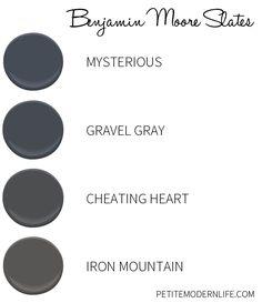 Favorite Benjamin Moore Slate colors.