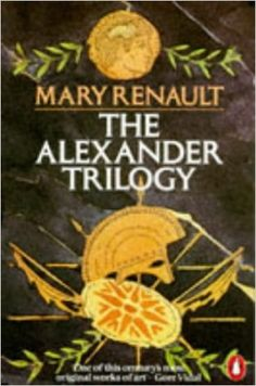 The Alexander Trilogy: Mary Renault: 9780140068856: Books - Amazon.ca