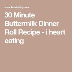 30 Minute Buttermilk Dinner Roll Recipe - i heart eating Fluffy Dinner Rolls, Homemade Dinner Rolls, Dinner Rolls Recipe, Roll Recipe, Bread Recipes, Baking Recipes, I Heart Recipes, Dessert Salads, Thanksgiving Sides