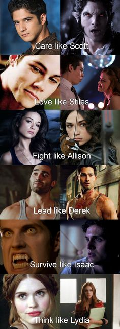 Teen wolf- Care like Scott, Love like Stiles, Fight like Allison, Lead like Derek, Survive like Isaac and Think like Lydia