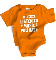 Born To Listen To Music You Hate - love this one