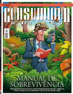 """Edição 166 - """"Manual de sobrevivência.""""    Órgãos de defesa do consumidor mostram a trilha certa para a sua empresa vencer no mercado"""