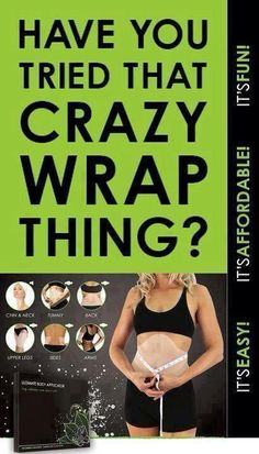 Have you tried that Crazy Wrap Thing?   email me at nikiwraps@gmail.com or visit my website https://nikifranzone.myitworks.com
