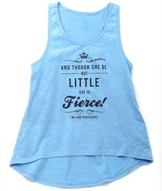 Though She Be But Little - Fierce Shakespeare quote on a tank. Now available in BLUE!