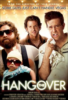 The Hangover.. 1st is the best!