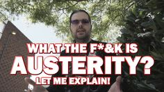 What the F&*k is Austerity? Let Me Explain! Life Cover, Austerity, Politics, Let It Be