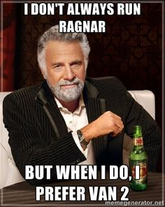 The Most Interesting Man In The World - I don't always run ragnar but when i do, i prefer van 2