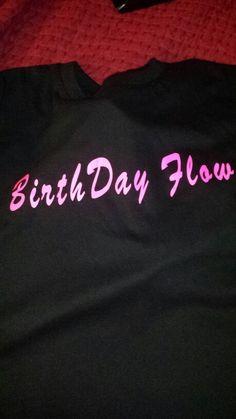 Birthday Flow Tees by GoHard Wear