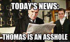 #DowntonAbbey haha. So true but he has gotten better. He is my favorite character though.
