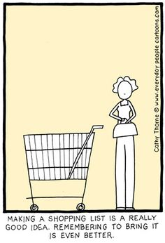 Shopping cartoon Making a shopping list is a really good idea. Remembering to bring it is even better.
