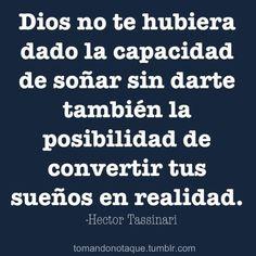 #Frase de Sueños. -Hector Tassinari  #Citas