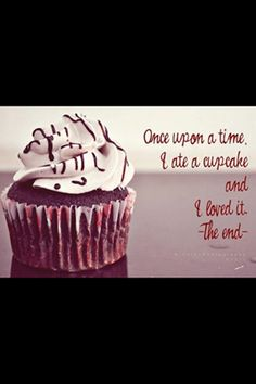 Because I don't live near a bakery doesn't mean I have to live without cupcakes ♥ Sweet Cupcakes, Love Cupcakes, Yummy Cupcakes, Birthday Cupcakes, Baking Quotes, Food Quotes, Cupcake Quotes, Cupcake Signs, The Joy Of Baking